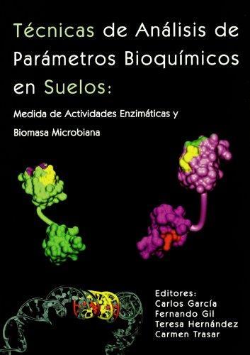 9788484761549: TÉCNICAS DE ANÁLISIS DE PARÁMETROS BIOQUÍMICOS EN SUELOS: MEDIDA DE ACTIVIDADES ENZIMÁTICAS Y BIOMASA MICROBIANA