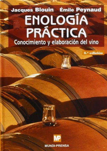 9788484761600: Enología práctica: Conocimiento y elaboración del vino. (Enología, Viticultura)