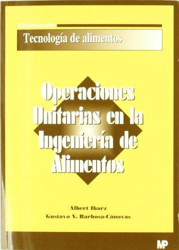 Operaciones unitarias en la ingenieria de alimento: Ibarz, A.