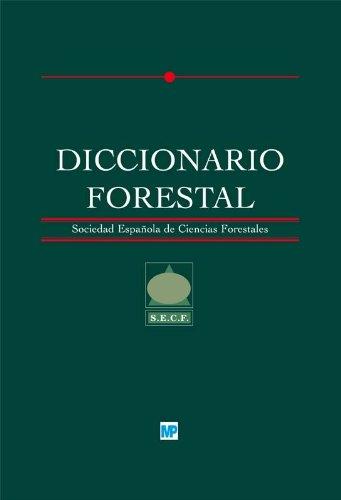 9788484761891: Diccionario forestal