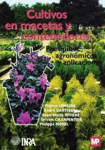 9788484762010: Cultivos en macetas y contenedores. Principios agronómicos y aplicaciones.
