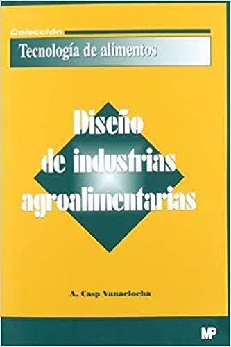 9788484762195: DISE O DE INDUSTRIAS AGROALIMENTARIAS