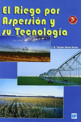 9788484762256: El Riego Por Aspersion y Su Tecnologia (Spanish Edition)