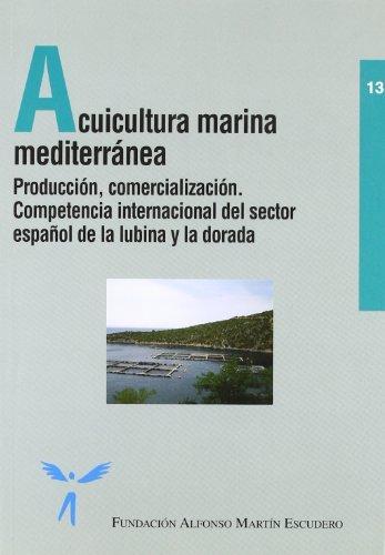 9788484762577: Acuicultura marina mediterránea - producción, comercialización