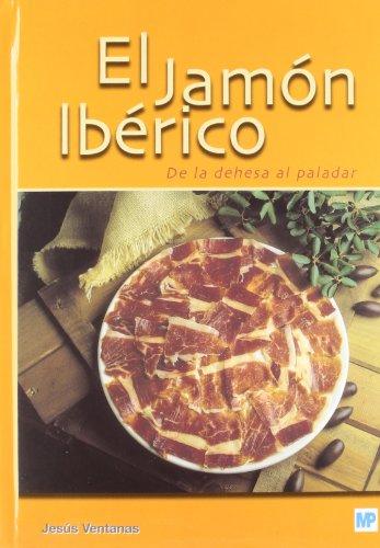 9788484762706: Jamón Ibérico, El: De La Dehesa Al Paladar