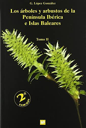 9788484762720: Arboles Y Arbustos De La Península Ibérica E Islas Baleares, Los