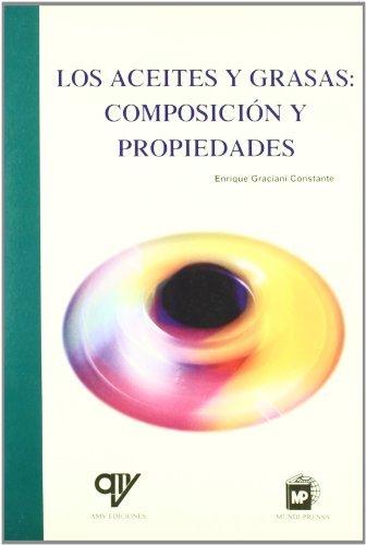9788484762928: Los aceites y grasas: Composición y propiedades