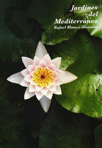 Jardines Del Mediterráneo: RAFAEL BLANCO ALMENTA