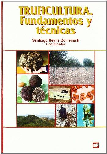 Truficultura: fundamentos y tecnicas fundamentos y tecnicas - Reyna Domenech,