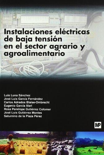 9788484763246: INSTALACIONES EL CTRICAS DE BAJA TENSI N EN EL SECTOR AGRARIO Y AGROALIMENTARIO