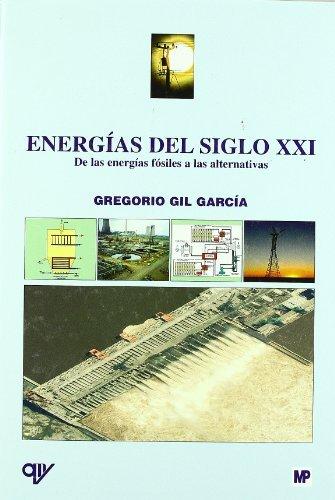 9788484763475: Energías del siglo XXI. De las energías fósiles a las alternativas: De las energías fósiles a las alternativas (Medio Ambiente)