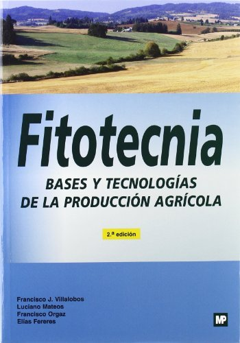 9788484763826: Fitotecnia: Bases y Tecnologias de la Produccion Agricola (2ª ed. )