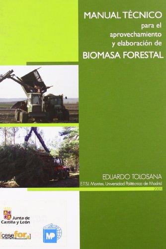 9788484763833: Manual técnico para el aprovechamiento y elaboración de biomasa forestal