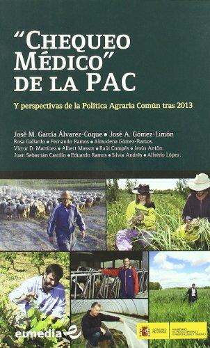 9788484763925: Chequeo médico de la PAC y perspectivas de la política agraria común tras 2013