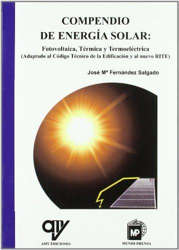 COMPENDIO DE ENERGIA SOLAR: FOTOVOLTAICA, TERMICA Y TERMOELECTRICA