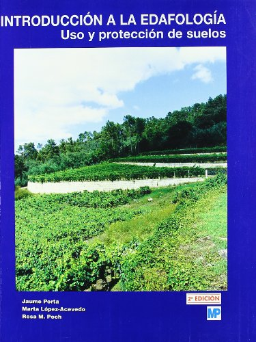9788484764052: Introduccion a la Edafologia: uso y Proteccion de Suelos (2ª Ed.)