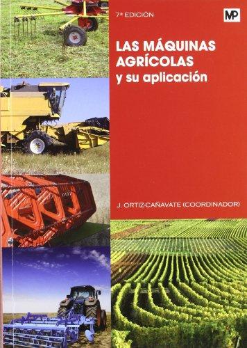 LAS MAQUINAS AGRICOLAS SU APLICACION 7§: ORTIZ-CA¥AVATE