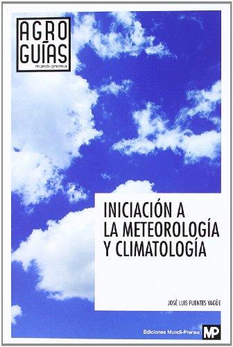 9788484765103: Iniciación a la meteorología y climatología (Agroguias Mundi Prensa)