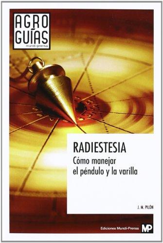 9788484765134: Radiestesia: cómo manejar el péndulo y la varilla