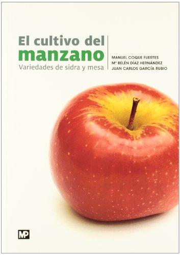 9788484765189: El cultivo del manzano: variedades de sidra y mesa
