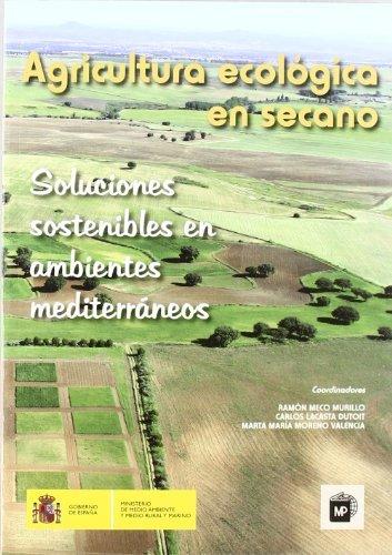 9788484765394: Agricultura ecológica en secano. Soluciones sostenibles en ambientes mediterráneos