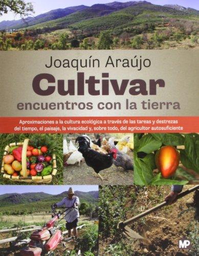 9788484765561: Cultivar encuentros con la tierra