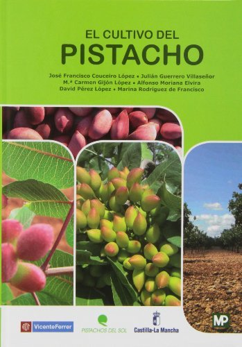 9788484766421: El cultivo del pistacho (Agricultura)