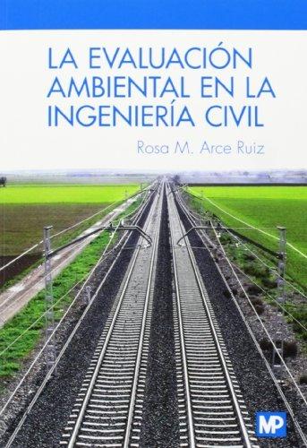 9788484766445: La evaluación ambiental en la ingeniería civil