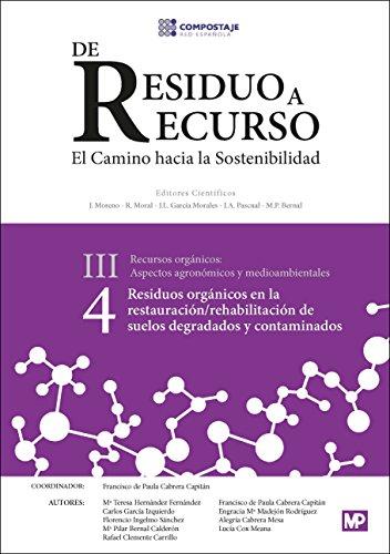 9788484766896: Residuos orgánicos en la restauración/rehabilitación de suelos degradados III.4 (Medio Ambiente)