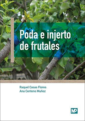 Poda e injerto de frutales: Casas Flores, Raquel