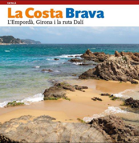 9788484780168: La Costa Brava : l'Empordà, Girona i la ruta Dalí
