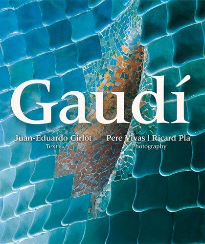 Gaudi: Vivas, Pere;Cirlot, Juan Eduardo;Pla, Ricard