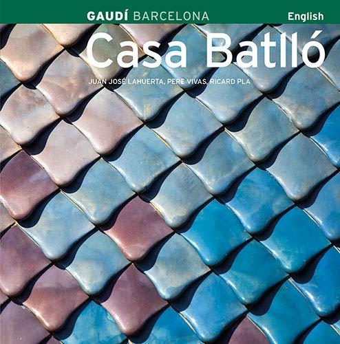 Casa Battlo: Gaudi: Ricard Pla; Juan Jose Lahuerta