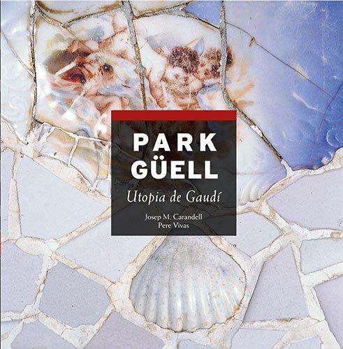 9788484781158: Park Güell: Utopia de Gaudí (Sèrie 4)
