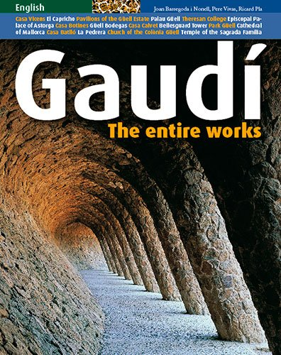 Gaudi: The Entire Works