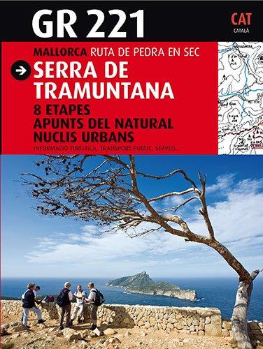 9788484783541: GR 221 Serra de Tramuntana (Guia & Mapa)