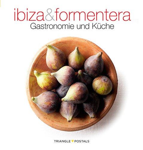 9788484783916: Ibiza & Formentera: gastronomie und Küche (Sèrie 4)