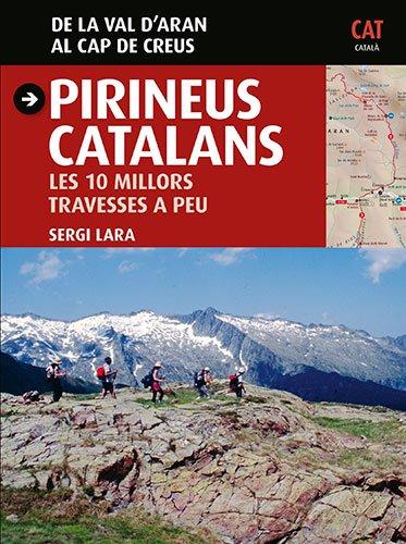 9788484786023: Pirineus catalans. Les 10 millors travesses a peu (Guia & Mapa)