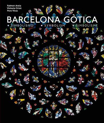 9788484786191: Barcelona G=tica : Simbolismo + Symbolism + Simbolisme