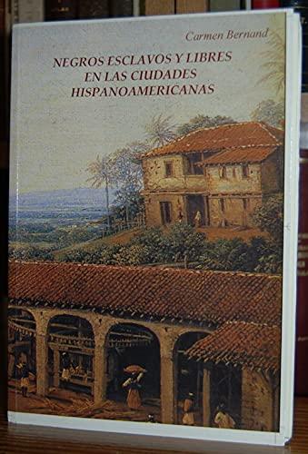 9788484790082: Negros, esclavos y libres en las ciudades hispanoamericanas (Colección Monografías Tavera)