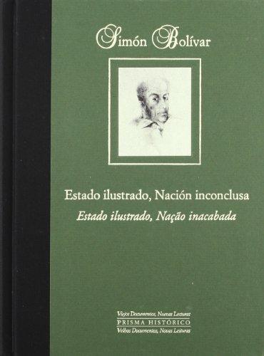 9788484790549: Simon bolivar : estado ilustrado, nacion inconclusa : la contradiccion bolivariana español portugues