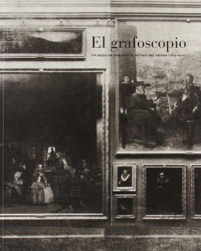 9788484800590: El grafoscopio: un siglo de miradas al museo del Prado (1819-1920) (cat.exposicion)