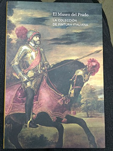 9788484801757: El Museo del Prado: la colección de pintura italiana