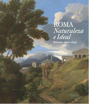 9788484802150: Roma: Naturaleza e Ideal (Paisajes 1600-1650)