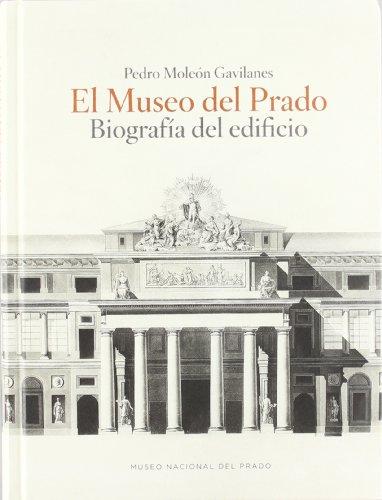 9788484802273: El Museo del Prado. Biografía del edificio