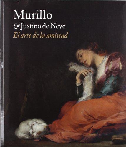 9788484802358: MURILLO (EL ARTE DE LA AMISTAD) & JUSTINO DE NEVE