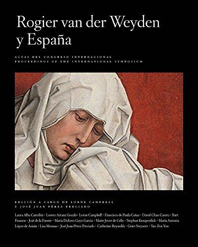 Rogier Van Der Weyden and Spain/Rogier Van: Campbell, Lorne