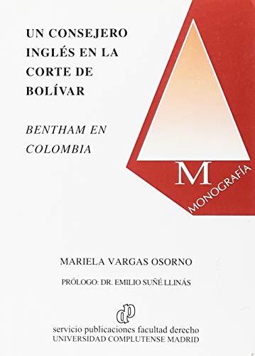 9788484811732: Un consejero inglés en la Corte de Bolívar: Benthan en Colombia
