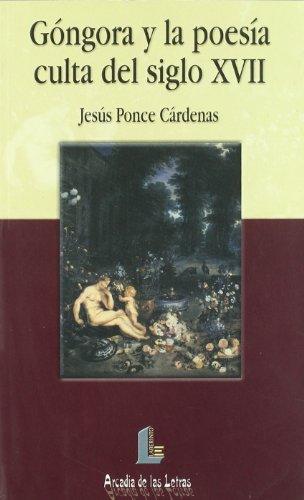 9788484830252: Góngora y la poesía culta del siglo XVII (Arcadia de las letras)