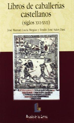 9788484831846: Libros de caballerías castellanos (siglos XVI-XVII) (Arcadia de las Letras)